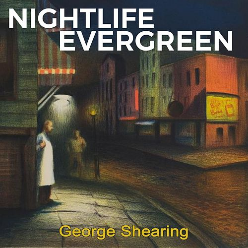 Nightlife Evergreen de George Shearing