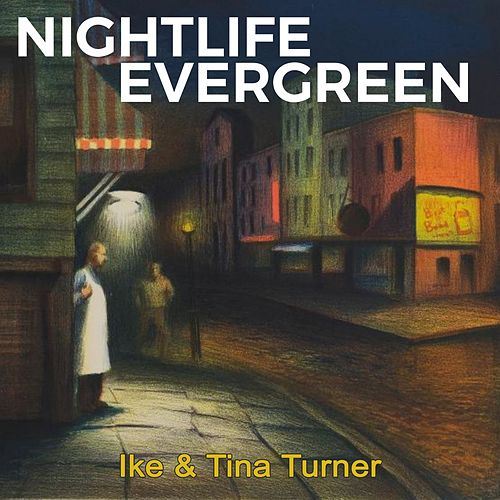 Nightlife Evergreen von Ike and Tina Turner