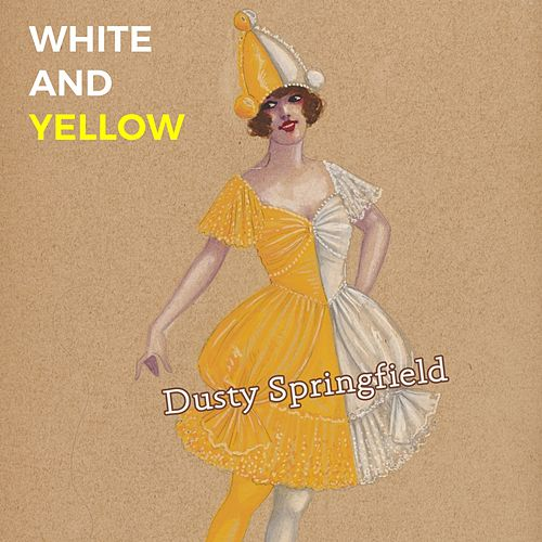 White and Yellow de Dusty Springfield