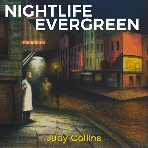 Nightlife Evergreen by Judy Collins