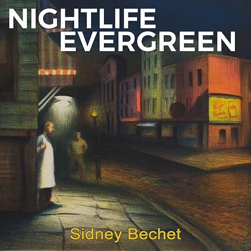 Nightlife Evergreen de Sidney Bechet