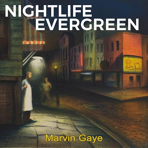 Nightlife Evergreen by Marvin Gaye