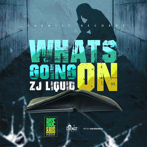 Whats Going On by Zj Liquid