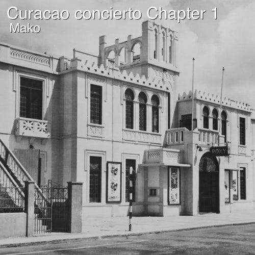 Curacao Concierto, Chapter 1 de Mako