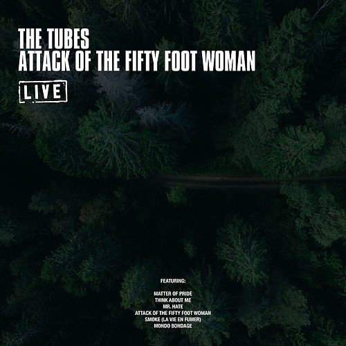 Attack Of The Fifty Foot Woman (Live) von The Tubes