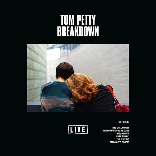 Breakdown (Live) by Tom Petty