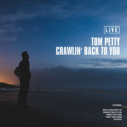 Crawlin' Back To You (Live) by Tom Petty
