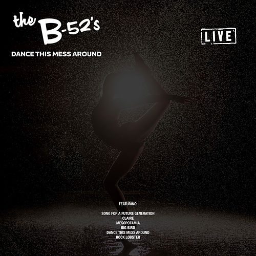 Dance This Mess Around (Live) de The B-52's