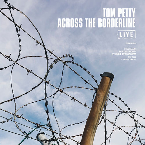 Across The Borderline (Live) de Tom Petty