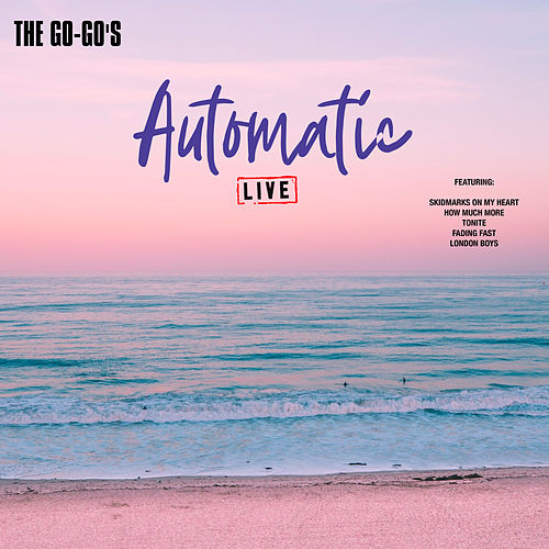 Automatic (Live) von The Go-Go's