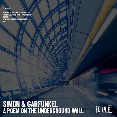 A Poem On The Underground Wall (Live) de Simon & Garfunkel