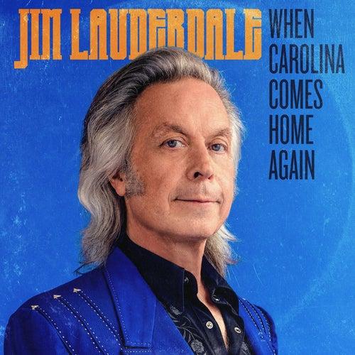 When Carolina Comes Home Again de Jim Lauderdale
