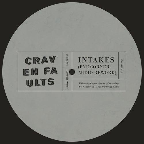 Intakes (Pye Corner Audio Rework) by Craven Faults