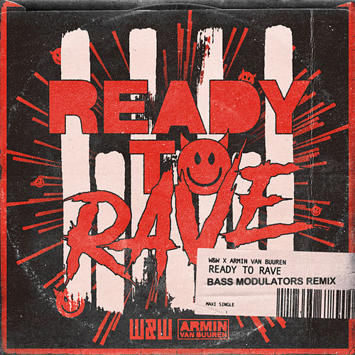 Ready To Rave (Bass Modulators Remix) by W&W