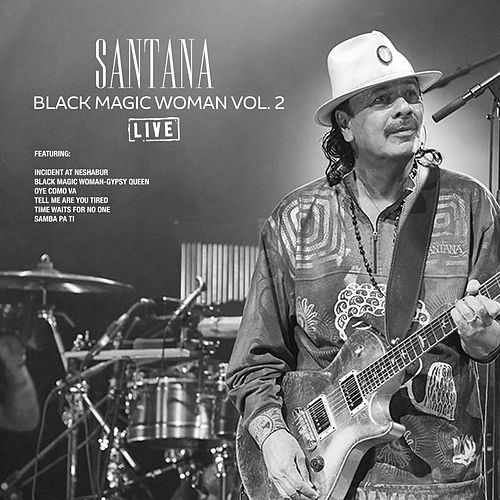 Black Magic Woman Vol. 2 (Live) von Santana