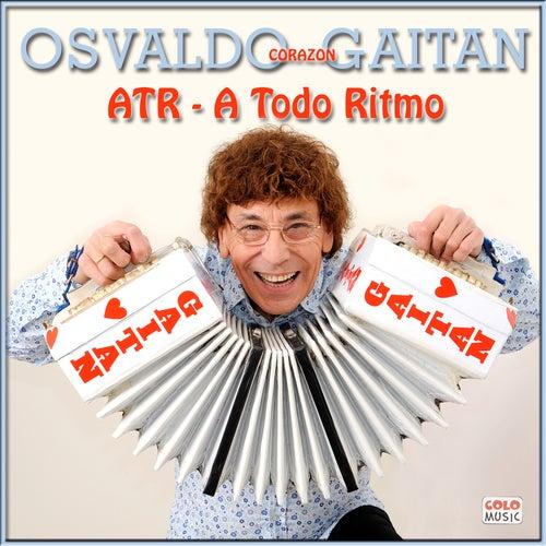 Atr - a Todo Ritmo de Osvaldo Corazon Gaitan