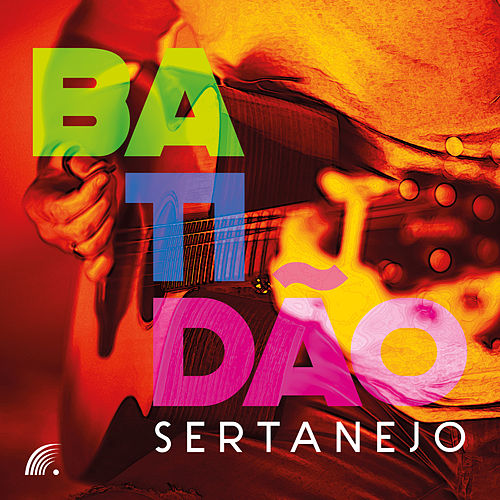 Batidão Sertanejo von Various Artists