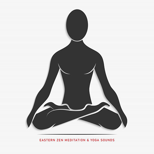 Eastern Zen Meditation & Yoga Sounds by Asian Traditional Music