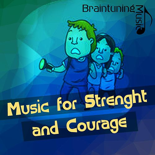 Music for Strenght and Courage von Various Artists