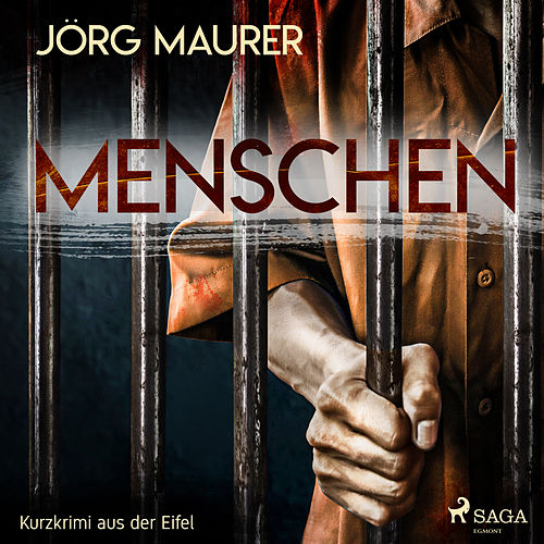 Menschen - Kurzkrimi aus der Eifel (Ungekürzt) von Jörg Maurer