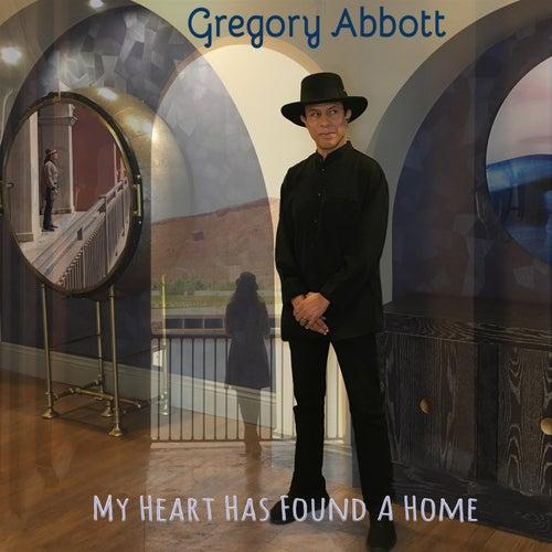 My Heart Has Found a Home de Gregory Abbott