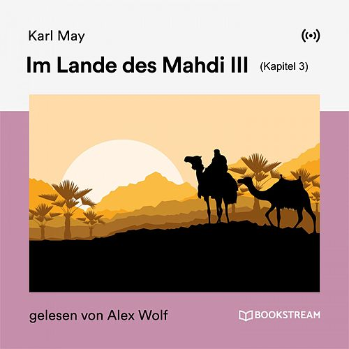Im Lande des Mahdi III (Kapitel 3) von Karl May