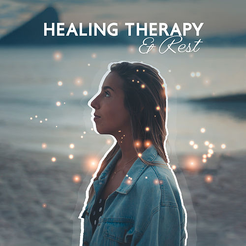 Healing Therapy & Rest: Deep Relaxation, Pure Mind, Stress Relief, Deep Meditation, Relaxing Music Therapy von Soothing Sounds