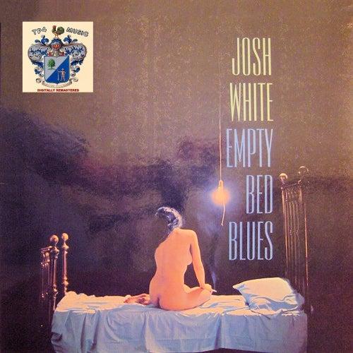 Empty Bed Blues von Josh White