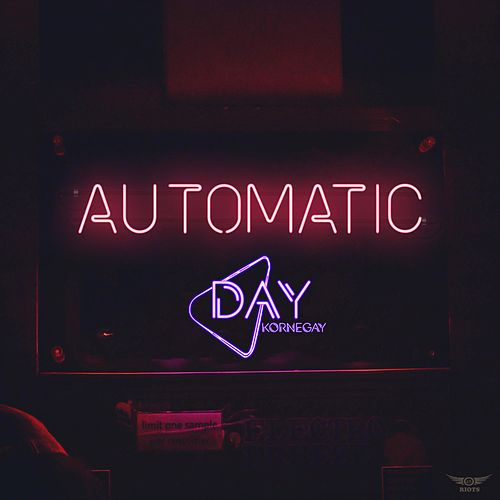 Automatic by Day Kornegay
