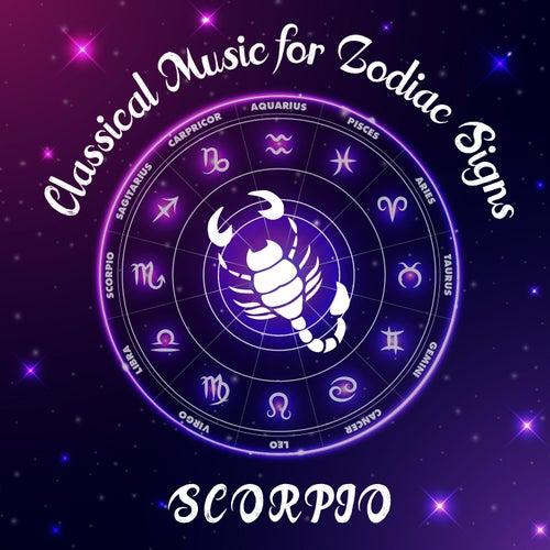Classical Music for Zodiac Signs: Scorpio de Various Artists
