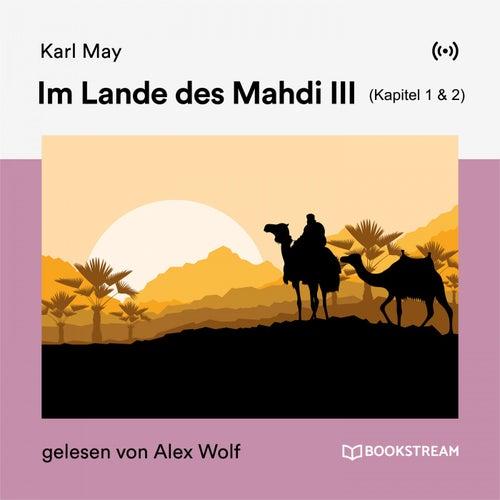 Im Lande des Mahdi III (Kapitel 1 & 2) von Karl May
