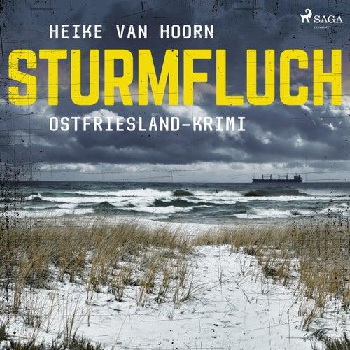 Sturmfluch - Ostfriesland-Krimi - Ein Fall für Kommissar Möllenkamp 2 (Ungekürzt) von Heike van Hoorn