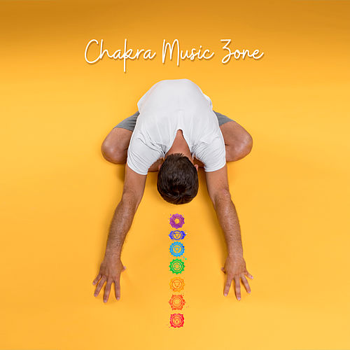 Chakra Music Zone: Meditation Music, Yoga Healing, Chakra Balancing von Soothing Sounds