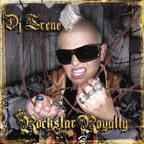 Rockstar Royalty (Continuous DJ Mix By DJ Irene) von Various Artists