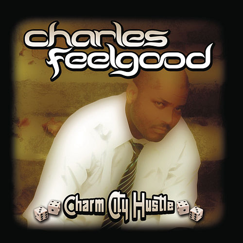 Charm City Hustle (Continuous DJ Mix By Charles Feelgood) de Various Artists