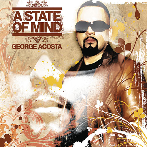 A State Of Mind (Continuous DJ Mix By George Acosta) von Various Artists