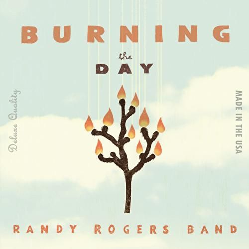 Burning The Day by The Randy Rogers Band