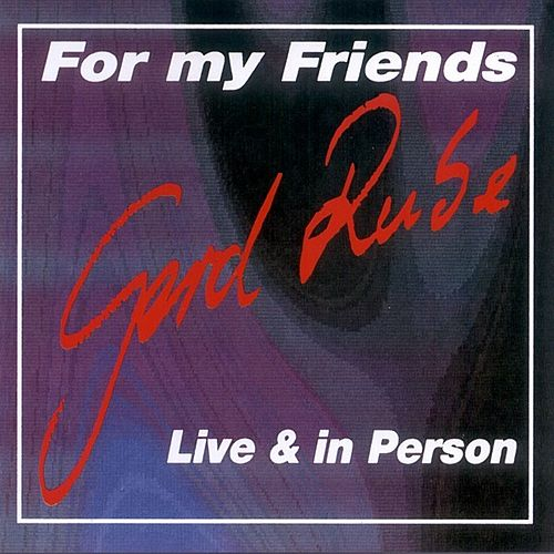 For My Friends – Live & In Person by Gerd Rube