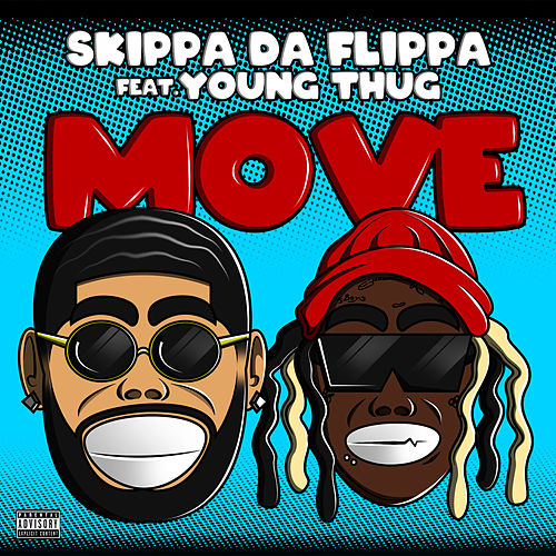 Move (feat. Young Thug) by Skippa Da Flippa