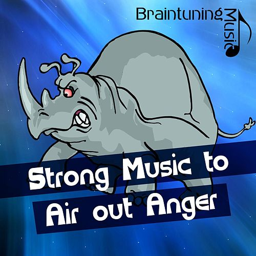 Strong Music to Air out Anger von Various Artists