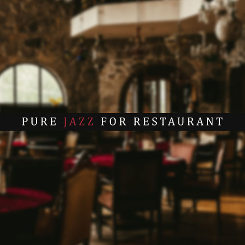 Pure Jazz for Restaurant: Jazz Coffee, Dinner Songs, Ambient Music, Jazz Lounge von Jazz Lounge