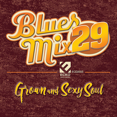 Blues Mix Vol. 29: Grown & Sexy Soul de Various Artists