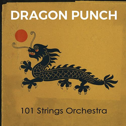 Dragon Punch by 101 Strings Orchestra
