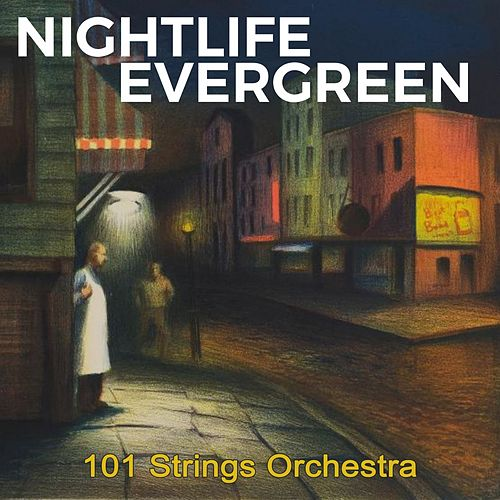 Nightlife Evergreen by 101 Strings Orchestra