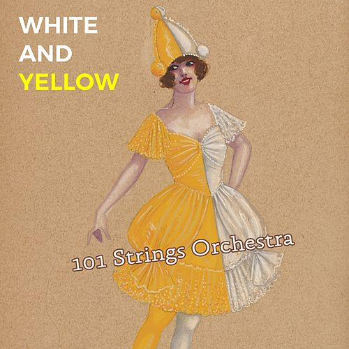 White and Yellow von 101 Strings Orchestra