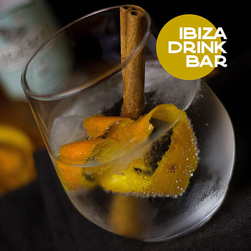 Ibiza Drink Bar: Summer Chill Out 2019, Ibiza Relaxation by Ibiza Dance Party