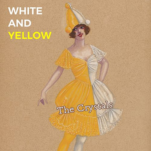 White and Yellow von The Crystals
