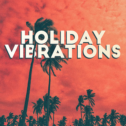 Holiday Vibrations: Exotic Summer Chillout, Lounge, Holiday Songs for Relaxation, Zen, Music Zone by Ibiza Chill Out