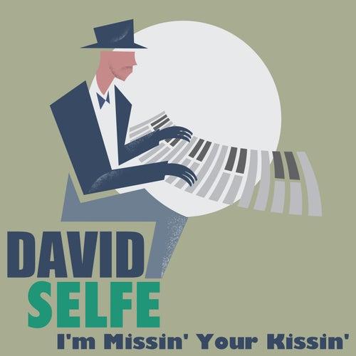 I'm Missin' Your Kissin' von David Selfe