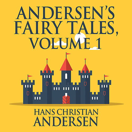 Andersen's Fairy Tales, Vol. 1 (Unabridged) von Hans Christian Andersen